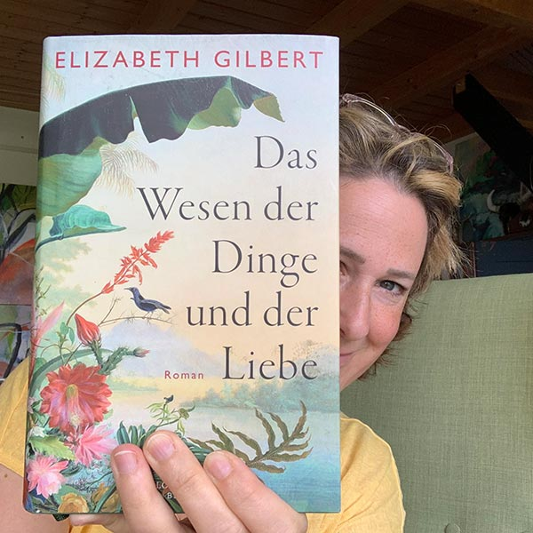 """Buchempfehlung: Elizabeth Gilbert """"Das Wesen der Dinge und der Liebe"""""""
