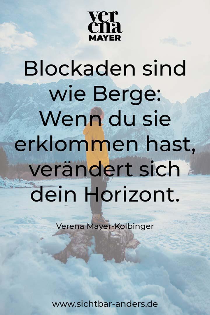 Zitat: Blockaden sind wie Berge: Wenn du sie erklommen hast