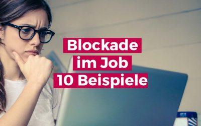 Blockade im Job – woran du erkennst, dass du blockiert bist