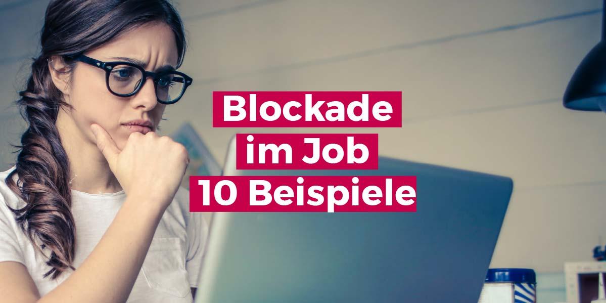 Blockade im Job - 10 Beispiele