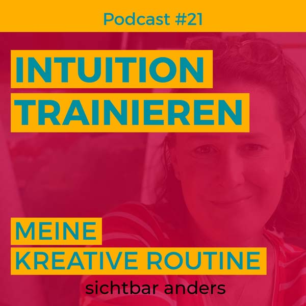 Podcast sichtbar anders Folge Intuition trainieren