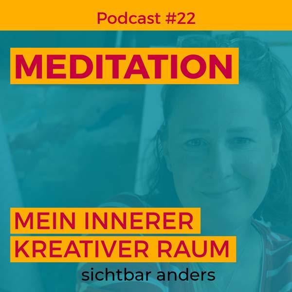 Podcast sichtbar anders Folge 22 Meditation für Intuition