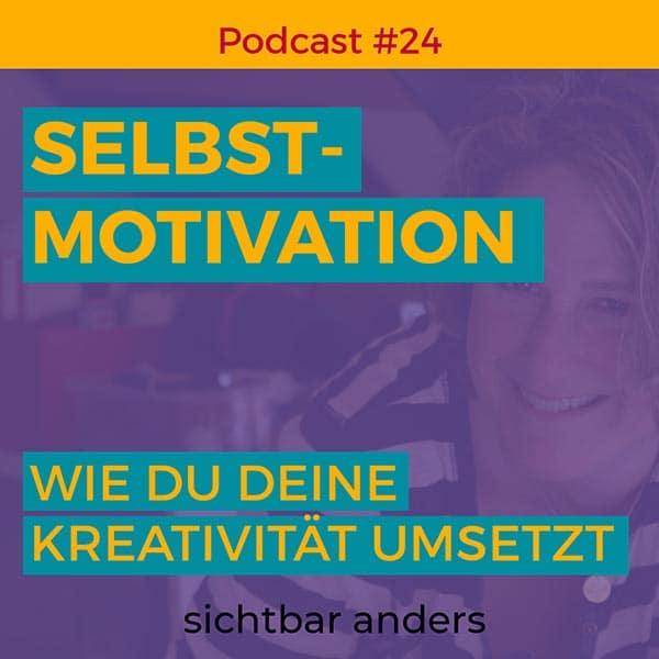Selbstmotivation Ideen umsetzen Podcast