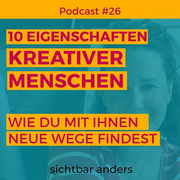 Podcast Folge 26 Eigenschaften kreativer Menschen