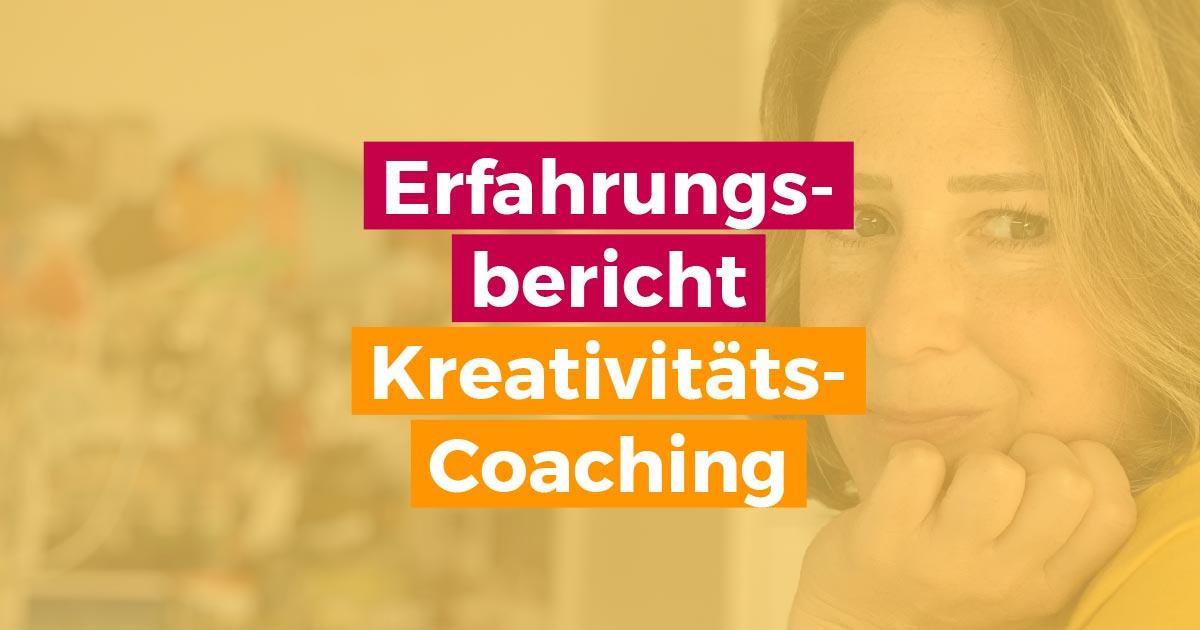 Erfahrungsbericht Kreativitäts-Coaching Kreativ-Coaching
