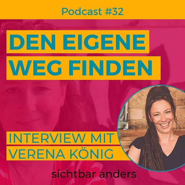 Podcast Folge 32 Sichtbar anders Dein eigenen Weg finden Interview mit Verena König