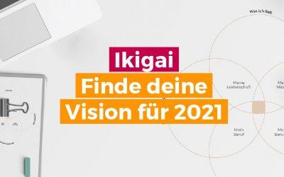 Ikigai – Finde deine Visionen und Sinn für 2021