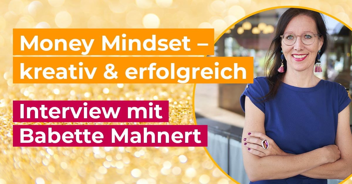 Money Mindset - Goldfrau Babett kreativ und erfolgreich