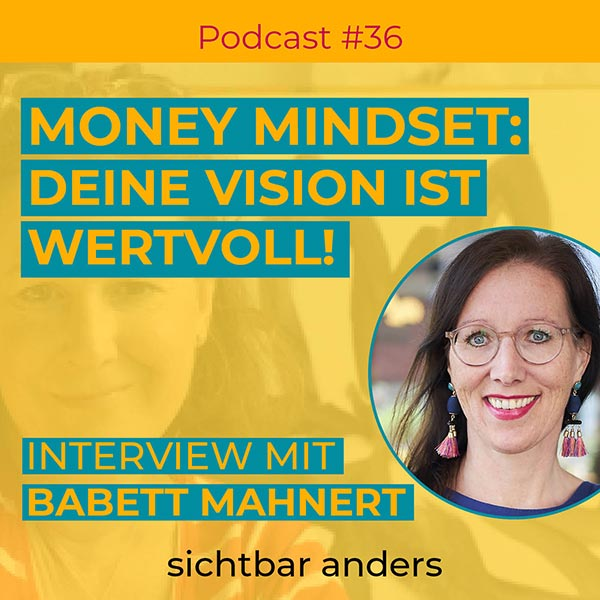 Podcast Folge 36 Interview mit Babett Mahnert Money Mindset