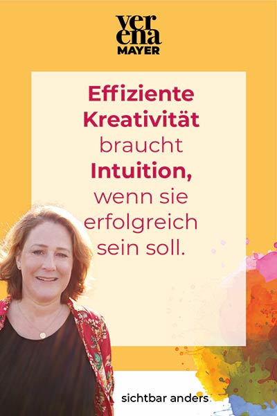 Effiziente Kreativität braucht Intuition um zu wachsen