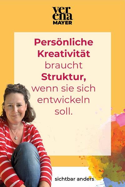 Persönliche Kreatvitität brauch Strurktur um zu wachsen