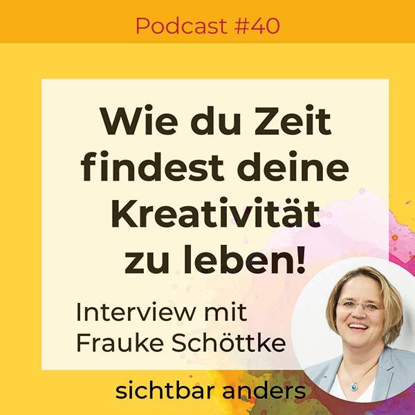 Podcast Lass es schillern: ich habe keine Zeit. Interview mit Frauke Schöttke