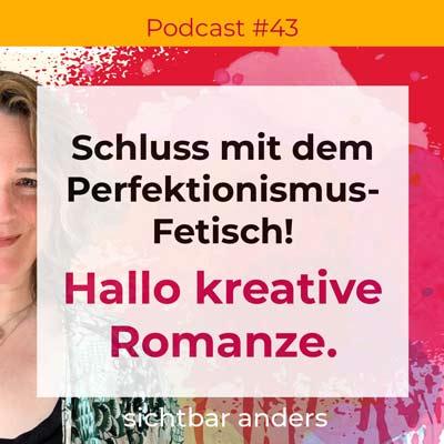 Podcast Folge 43 Schluss mit Perfektionismus-Fetisch